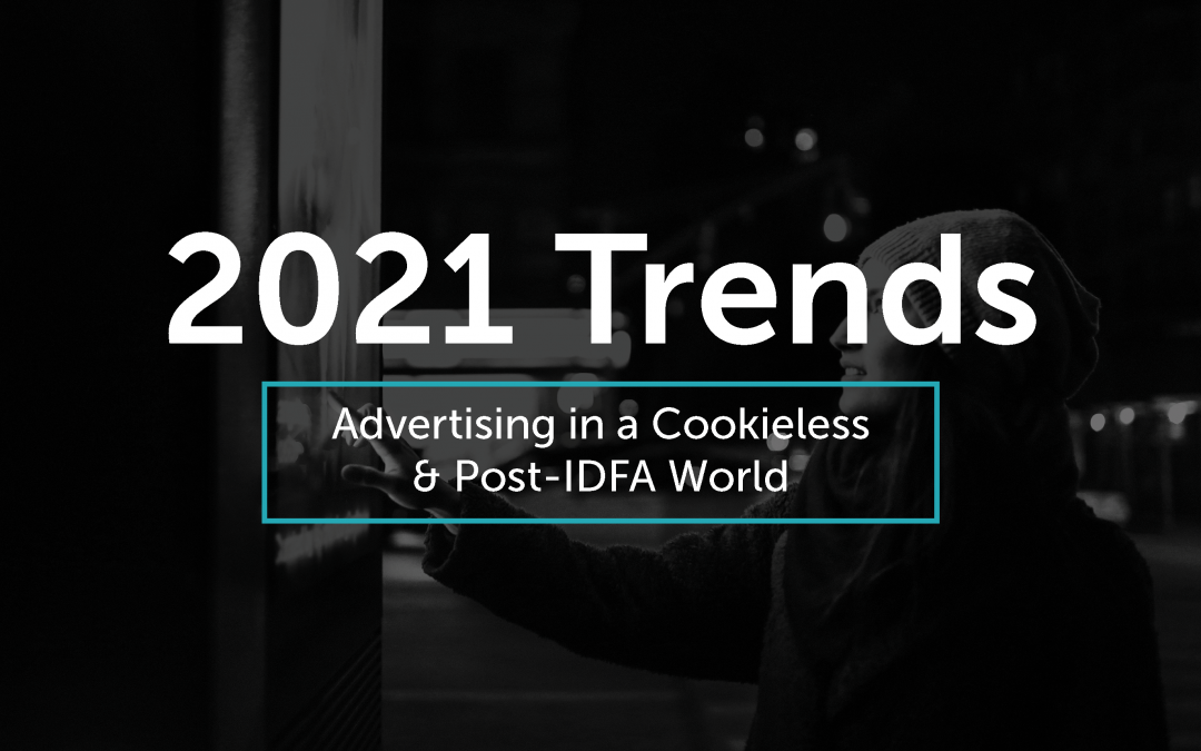 Advertising in a Cookieless & Post-IDFA World